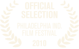 Philadelphia Independent Film Festival 2010