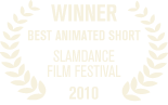 Grand Jury Award Best Animated Short 2010 Slamdance Film Festival